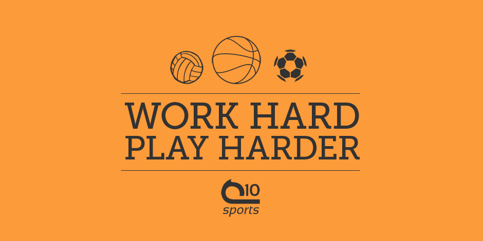 Q10 sports Play Hard Work Hard